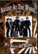 Asleep At The Wheel - Live-We Keep On Ridin'