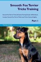 Smooth Fox Terrier Tricks Training Smooth Fox Terrier Tricks & Games Training Tracker & Workbook. Includes