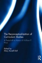 The Reconceptualization of Curriculum Studies