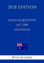 Lands Acquisition ACT 1989 (Australia) (2018 Edition)