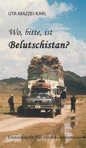 Wo, Bitte, Ist Belutschistan
