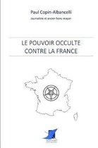Le pouvoir occulte contre la France