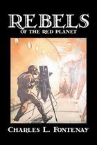 Rebels of the Red Planet by Charles Fontenay, Science Fiction, Adventure
