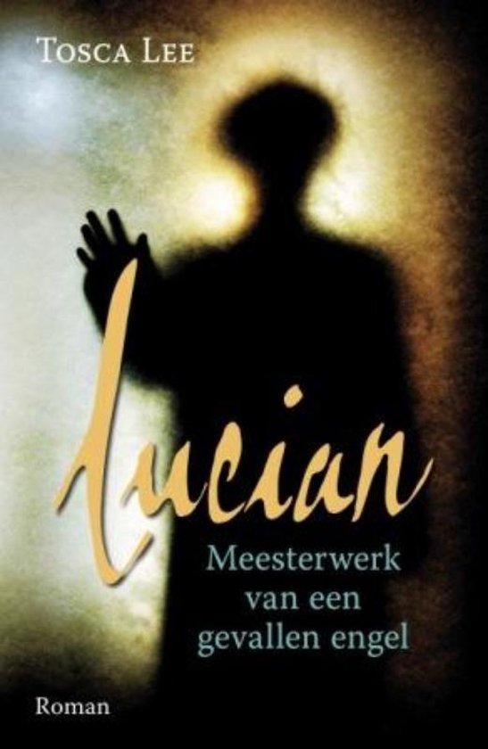 LUCIAN MEESTERWERK VAN EEN GEVALLEN ENGEL - Tosca Lee |