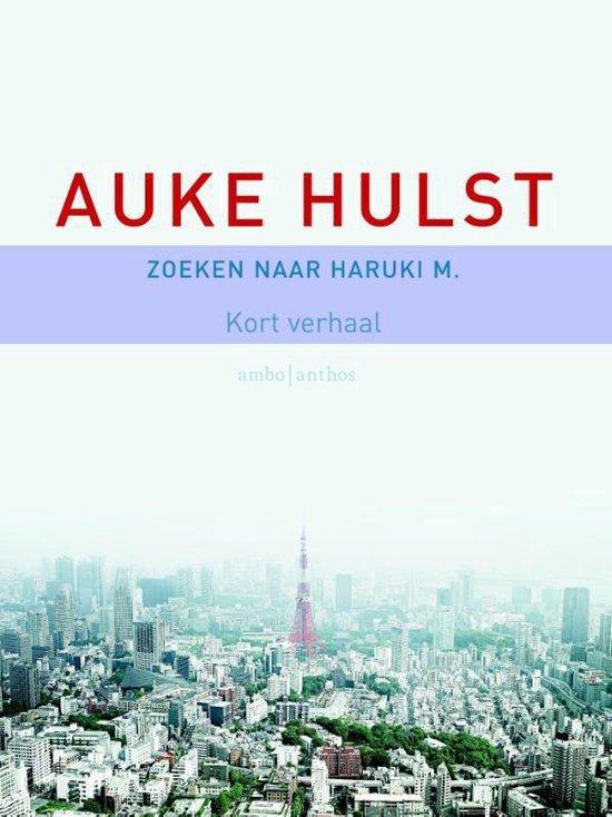 Zoeken naar Haruki M. - Auke Hulst |