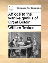 An Ode to the Warlike Genius of Great Britain.
