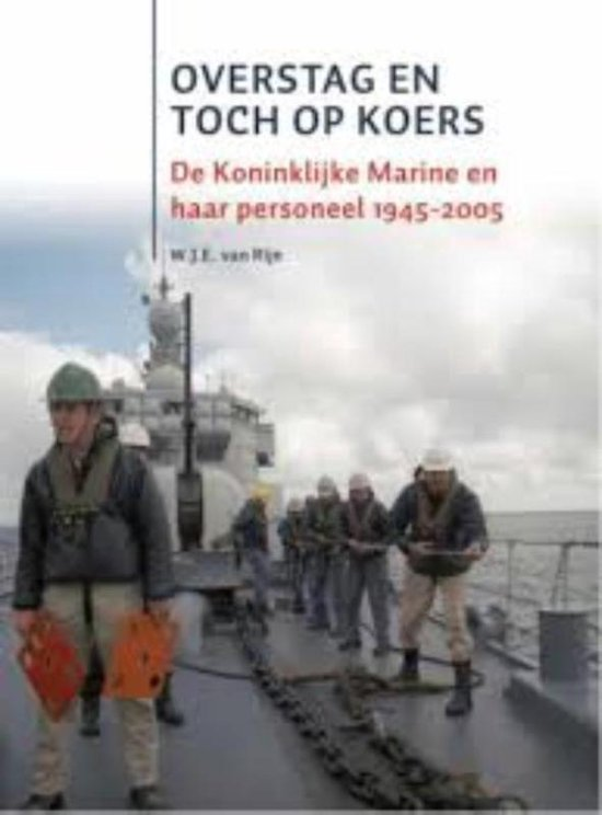 De Koninklijke Marine na de Tweede Wereldoorlog 2 - Overstag en toch op koers - W.J.E. van Rijn pdf epub