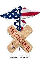 Medicine, I Am