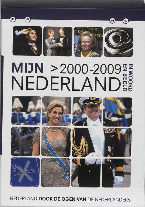 Mijn Nederland in Woord en Beeld 9 - Mijn Nederland in woord en beeld 2000-2009 - Bart Kin | Fthsonline.com