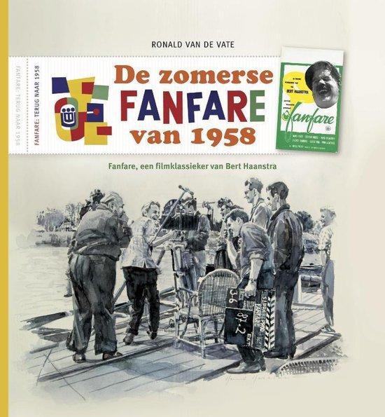 De zomerse Fanfare van 1958 - Ronald van de Vate |