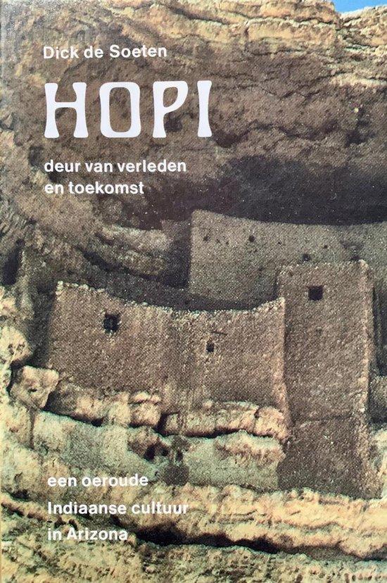 Hopi Deur van verleden en toekomst - Dick de Soeten |