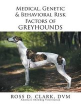 Medical, Genetic & Behavioral Risk Factors of Greyhounds