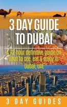 3 Day Guide to Dubai