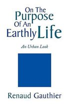 On the Purpose of an Earthly Life