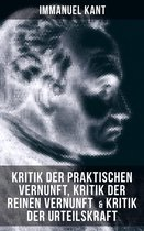 Kant: Kritik der praktischen Vernunft, Kritik der reinen Vernunft & Kritik der Urteilskraft
