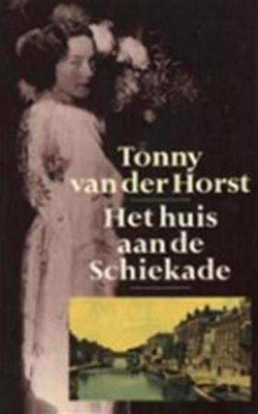 Het huis aan de Schiekade - Tonny van der Horst  