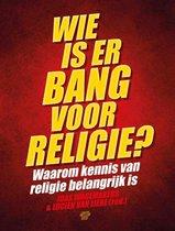 Wie is er bang voor religie?