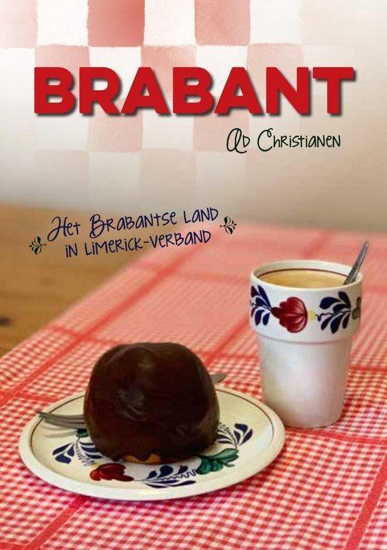 Brabant - het brabantse land in limerickverband - Ad Christianen |