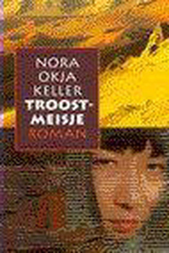 Troostmeisje - Nora Okja Keller |