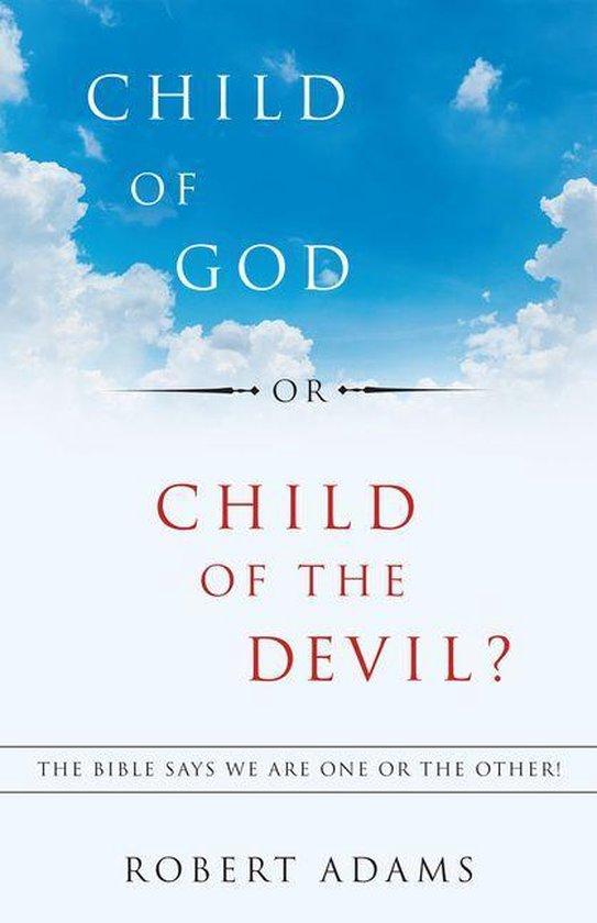 Omslag van Child of God or Child of the Devil?