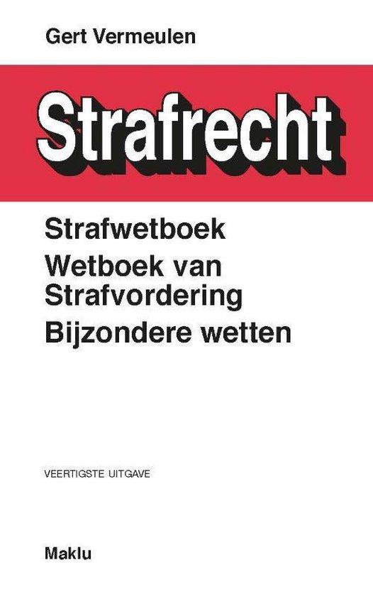 Strafwetboek, Wetboek van Strafvordering, Bijzondere wetten - Gert Vermeulen  