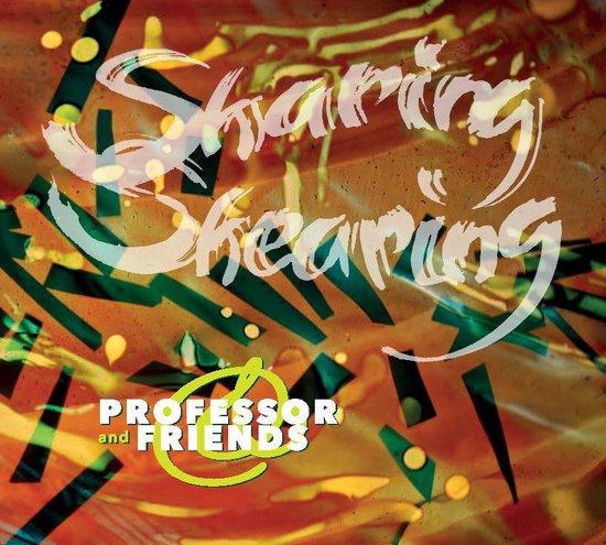 Professor & Friends - Sharing Shearing