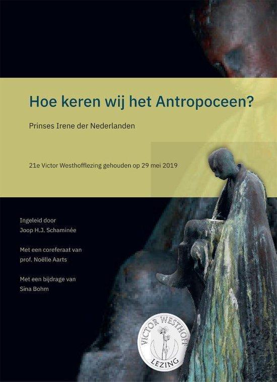 Victor Westhofflezing 21 - Hoe keren wij het Antropoceen? - Irene van Lippe Biesterfeld |
