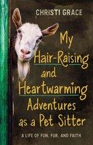 My Hair-Raising and Heartwarming Adventures as a Pet Sitter