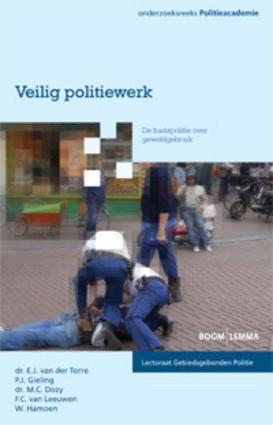 Veilig politiewerk - E.J. van der Torre |