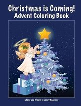 Christmas Is Coming! Advent Coloring Book