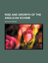Rise and Growth of the Anglican Schism