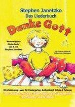 Danke Gott - 20 Sch ne Neue Lieder F r Kindergarten, Gottesdienst, Schule Und Zuhause