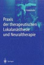 Praxis Der Therapeutischen Lokalan sthesie Und Neuraltherapie