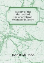 History of the Thirty-Third Indiana Veteran Volunteer Infantry