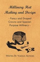 Millinery Hat Making And Design - Fancy And Draped Crowns And Special-Purpose Millinery