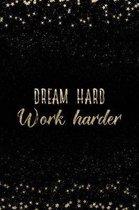 Dream Hard Work Harder