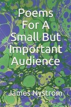 Poems For A Small But Important Audience