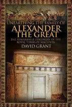 Unearthing the Family of Alexander the Great