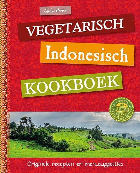Vegetarisch Indonesisch kookboek - Ciska Cress  