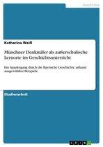 Münchner Denkmäler als außerschulische Lernorte im Geschichtsunterricht