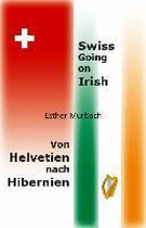Swiss Going on Irish, Von Helvetien nach Hibernien