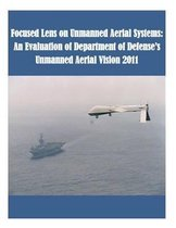 Focused Lens on Unmanned Aerial Systems