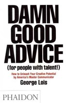 Damn Good Advice (For People with Talent)