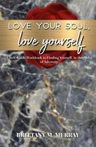 Love Your Soul, Love Yourself