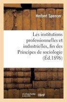 Les institutions professionnelles et industrielles, fin des Principes de sociologie