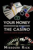 Your Money & the Casino
