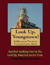 Look Up, Youngstown! A Walking Tour of Youngstown, Ohio