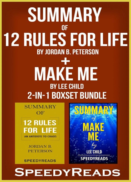 Omslag van Summary of 12 Rules for Life: An Antidote to Chaos by Jordan B. Peterson + Summary of Make Me by Lee Child 2-in-1 Boxset Bundle
