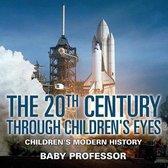 The 20th Century through Children's Eyes - Children's Modern History