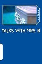 Talks With Mrs. B
